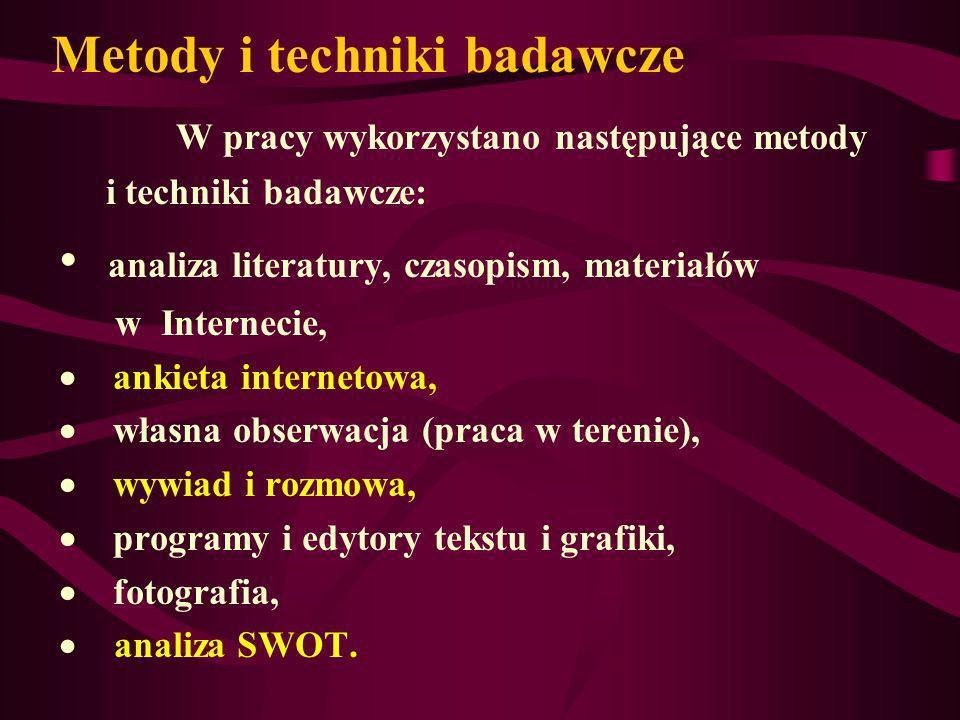 Metody i techniki badawcze W pracy wykorzystano następujące metody i techniki badawcze: analiza literatury, czasopism, materiałów w Internecie, ankiet