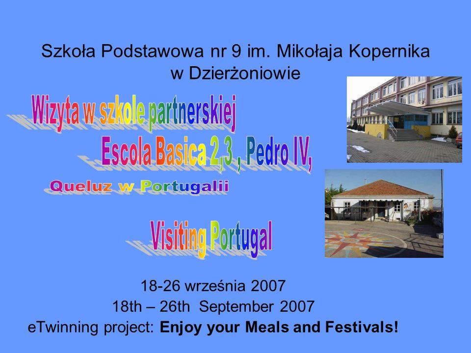 Szkoła Podstawowa nr 9 im. Mikołaja Kopernika w Dzierżoniowie 18-26 września 2007 18th – 26th September 2007 eTwinning project: Enjoy your Meals and F