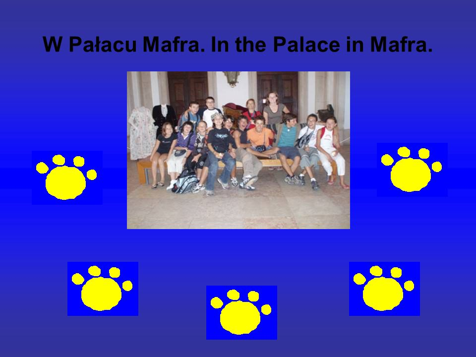 W Pałacu Mafra. In the Palace in Mafra.