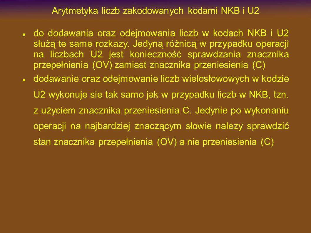 Arytmetyka liczb zakodowanych kodami NKB i U2 do dodawania oraz odejmowania liczb w kodach NKB i U2 służą te same rozkazy. Jedyną różnicą w przypadku