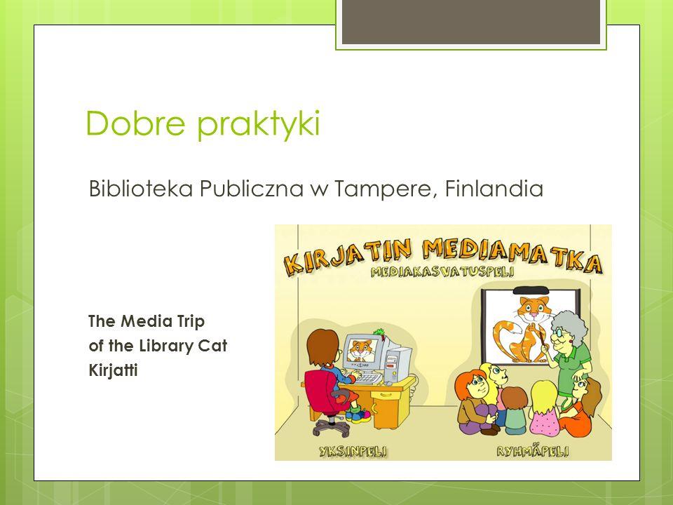 Dobre praktyki Biblioteka Publiczna w Tampere, Finlandia The Media Trip of the Library Cat Kirjatti