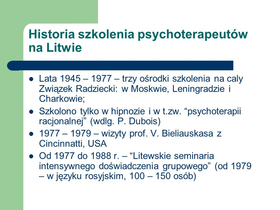 Historia szkolenia psychoterapeutów na Litwie Lata 1945 – 1977 – trzy ośrodki szkolenia na caly Związek Radziecki: w Moskwie, Leningradzie i Charkowie