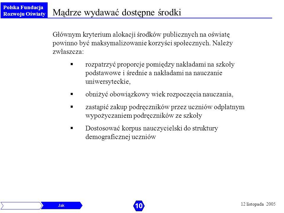 Polska Fundacja Rozwoju Oświaty Mądrze wydawać dostępne środki Głównym kryterium alokacji środków publicznych na oświatę powinno być maksymalizowanie