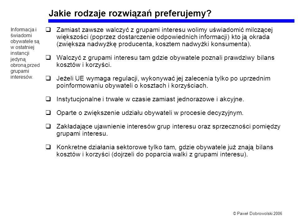© Paweł Dobrowolski 2006 Jakie rodzaje rozwiązań preferujemy.