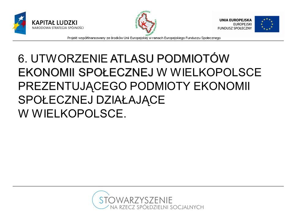 ATLASU PODMIOTÓW EKONOMII SPOŁECZNEJ 6.