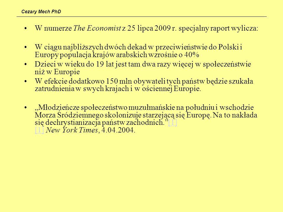 Cezary Mech PhD W numerze The Economist z 25 lipca 2009 r. specjalny raport wylicza: W ciągu najbliższych dwóch dekad w przeciwieństwie do Polski i Eu