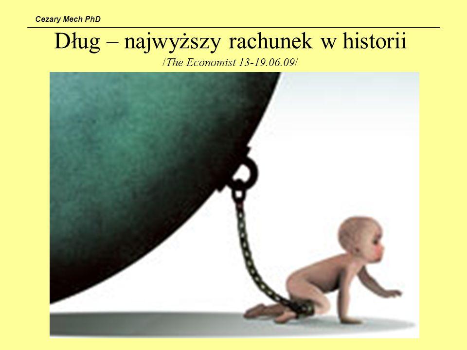 Cezary Mech PhD Dług – najwyższy rachunek w historii /The Economist 13-19.06.09/