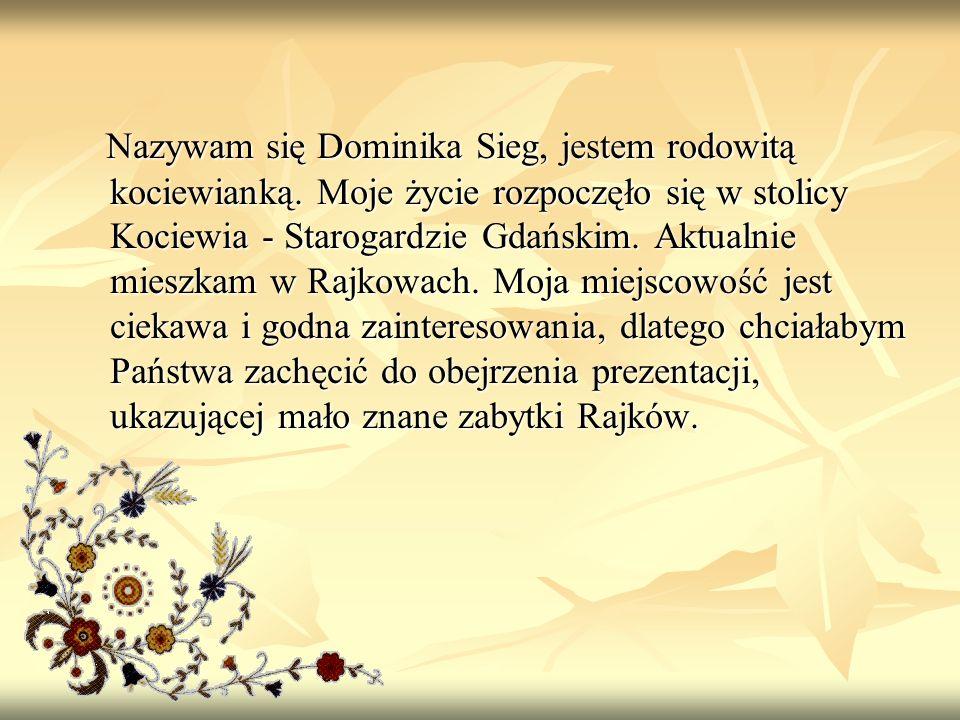 Rajkowy są starą wsią, znaną już z zapisu z 1224 roku, leżącą 5 km od Pelplina, w dorzeczu rzeki Wierzycy, na lewym brzegu Wisły.