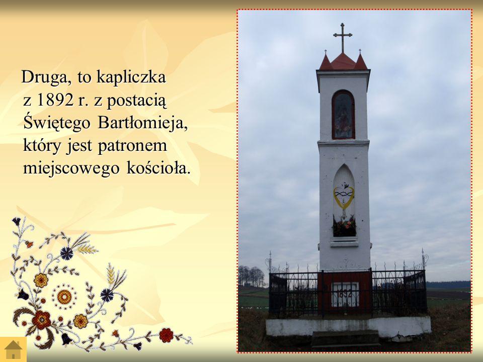 Druga, to kapliczka z 1892 r.