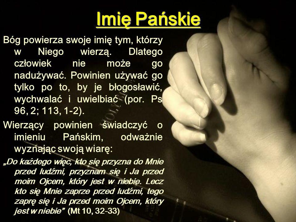 Imię Pańskie Bóg powierza swoje imię tym, którzy w Niego wierzą.