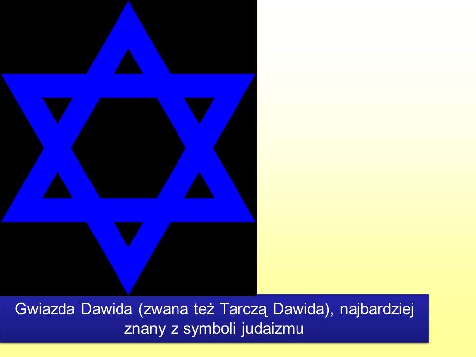 Gwiazda Dawida (zwana też Tarczą Dawida), najbardziej znany z symboli judaizmu