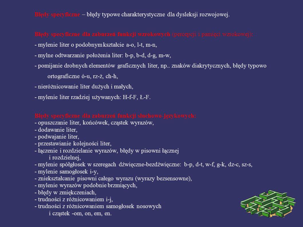 Błędy specyficzne – błędy typowe charakterystyczne dla dysleksji rozwojowej. Błędy specyficzne dla zaburzeń funkcji wzrokowych (percepcji i pamięci wz