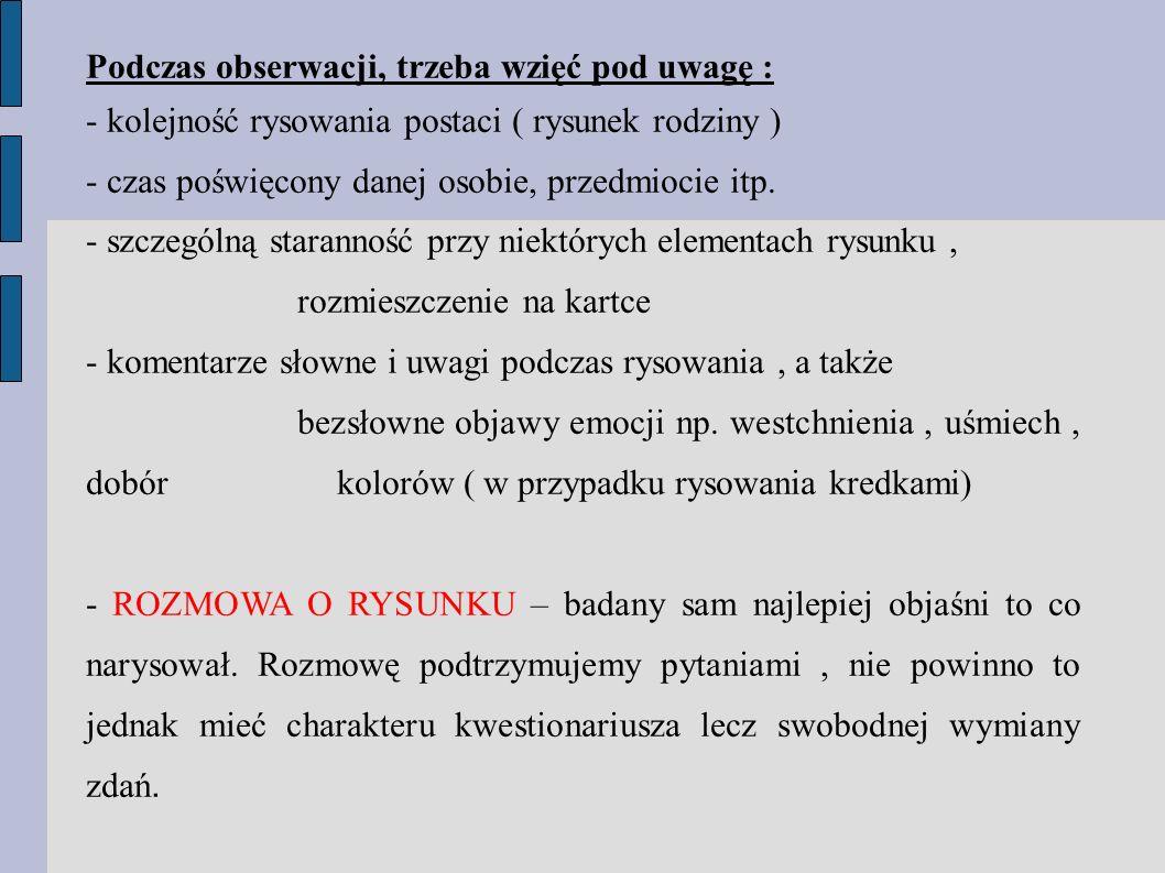 5)Nogi a) brak – stłumienie, lęk przed kastracją b) różnice w wielkości – sprzeczne uczucia dotyczące niezależności, c) długie – dążenie do autonomii, d) krótkie – upośledzenie życia emocjonalnego, 6) Usta a) przesadnie podkreślone – niedojrzałość, agresywność oralna, b) bardzo duże – erotyzm oralny, 7) Ramiona a) nierówne – niestabilność emocjonalna b) szerokie- zaabsorbowanie odczuwaną potrzebą siły c) kwadratowe- nadmierna defensywność, wrogość w stosunku do innych ludzi.