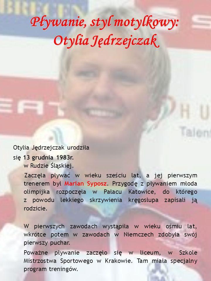 Otylia Jędrzejczak urodziła się 13 grudnia 1983r. w Rudzie Śląskiej. Zaczęła pływać w wieku sześciu lat, a jej pierwszym trenerem był Marian Syposz. P