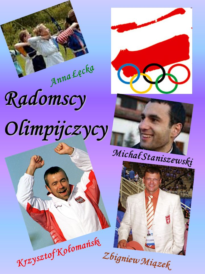 Radomscy Olimpijczycy Anna Łęcka Michał Staniszewski Krzysztof Kołomańsk i Zbigniew Miązek