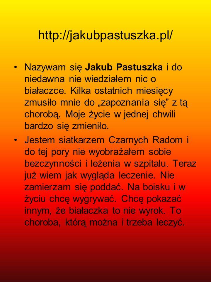 http://jakubpastuszka.pl/ Nazywam się Jakub Pastuszka i do niedawna nie wiedziałem nic o białaczce. Kilka ostatnich miesięcy zmusiło mnie do zapoznani