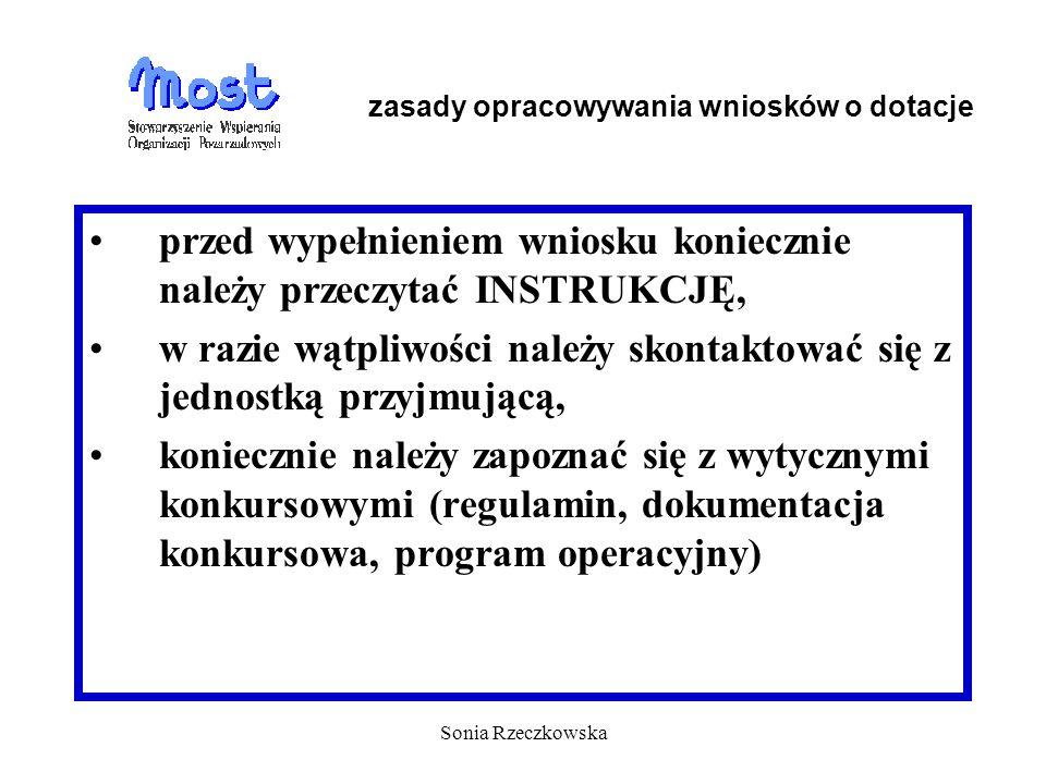 Sonia Rzeczkowska przed wypełnieniem wniosku koniecznie należy przeczytać INSTRUKCJĘ, w razie wątpliwości należy skontaktować się z jednostką przyjmuj