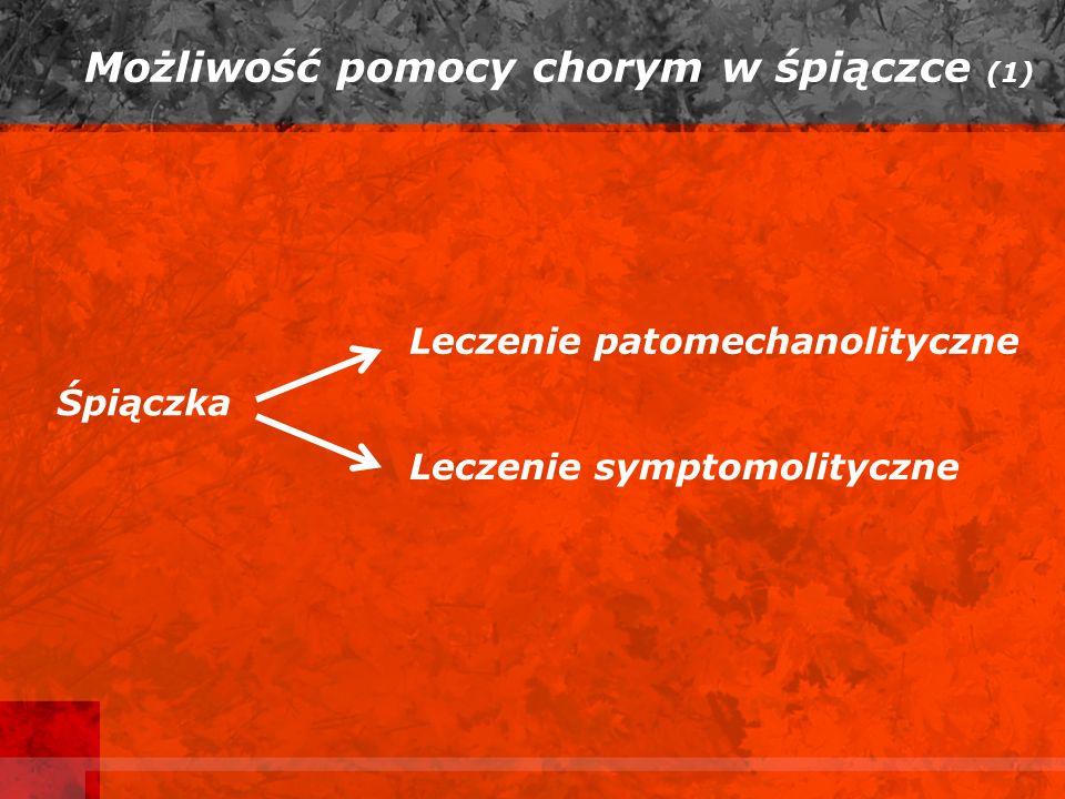Możliwość pomocy chorym w śpiączce (1) Śpiączka Leczenie patomechanolityczne Leczenie symptomolityczne