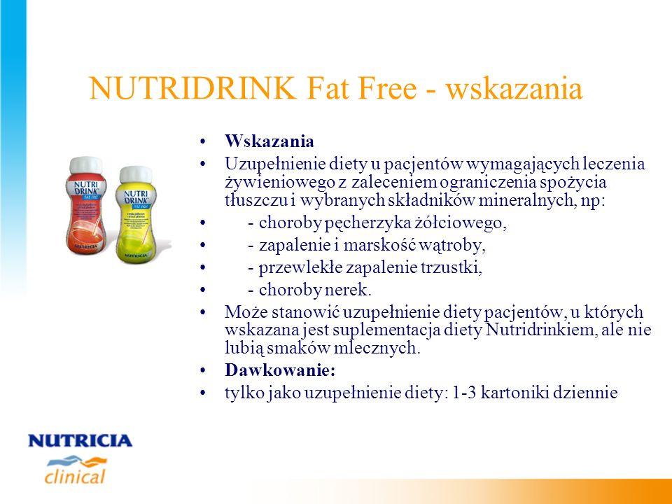 NUTRIDRINK Fat Free - wskazania Wskazania Uzupełnienie diety u pacjentów wymagających leczenia żywieniowego z zaleceniem ograniczenia spożycia tłuszcz