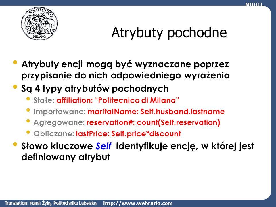 http://www.webratio.com Atrybuty pochodne Atrybuty encji mogą być wyznaczane poprzez przypisanie do nich odpowiedniego wyrażenia Są 4 typy atrybutów p
