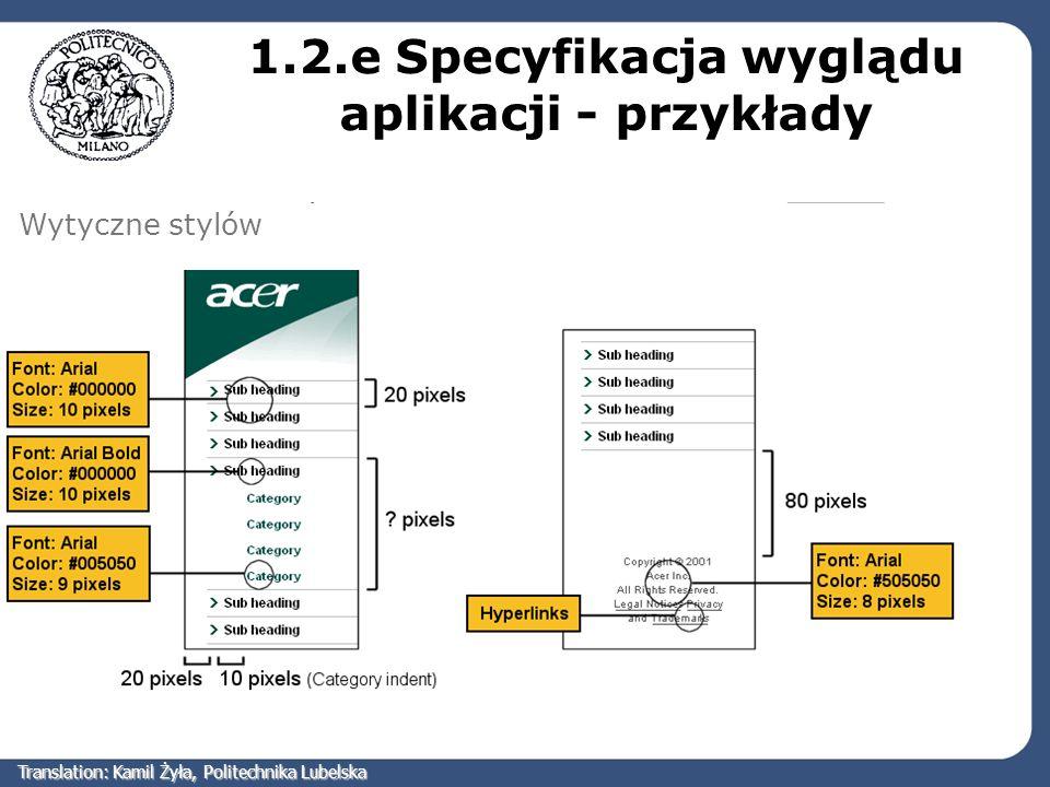 1.2.e Specyfikacja wyglądu aplikacji - przykłady Siatka strony Content positioning:Pozycjonowanie treści Wytyczne stylów Translation: Kamil Żyła, Poli