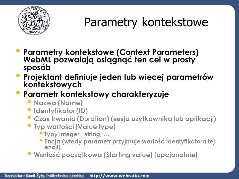 http://www.webratio.com Komponent set unit Komponent umożliwiający ustawienie (SET) wartości parametru Jest zawsze umieszczony poza obszarem strony Posiada tylko jeden link przychodzący (przenosi wartość, która jest przypisywana do parametru) Nie ma linków wychodzących Value/OID ParamName Translation: Kamil Żyła, Politechnika Lubelska