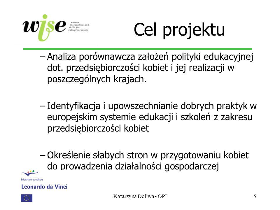 Katarzyna Doliwa - OPI5 Cel projektu –Analiza porównawcza założeń polityki edukacyjnej dot. przedsiębiorczości kobiet i jej realizacji w poszczególnyc