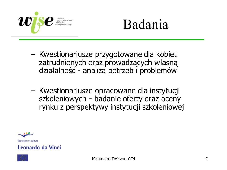 Katarzyna Doliwa - OPI7 Badania –Kwestionariusze przygotowane dla kobiet zatrudnionych oraz prowadzących własną działalność - analiza potrzeb i proble