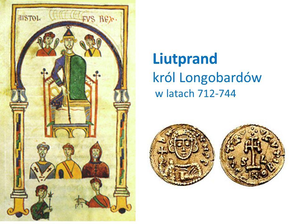 Liutprand król Longobardów w latach 712-744