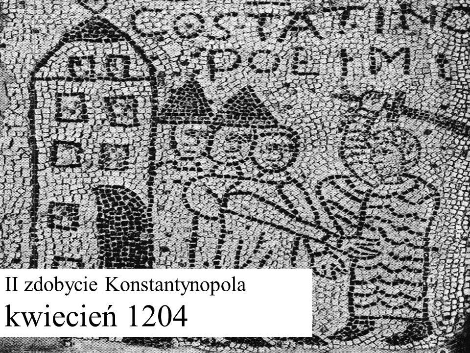 II zdobycie Konstantynopola kwiecień 1204