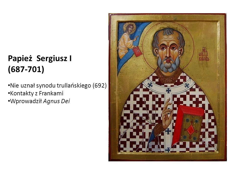 Papież Konstantyn 708-715 Ostatnia wyprawa do Konstantynopola Zakończenie schizmy (691-710) Tarik w Hiszpanii Ces.