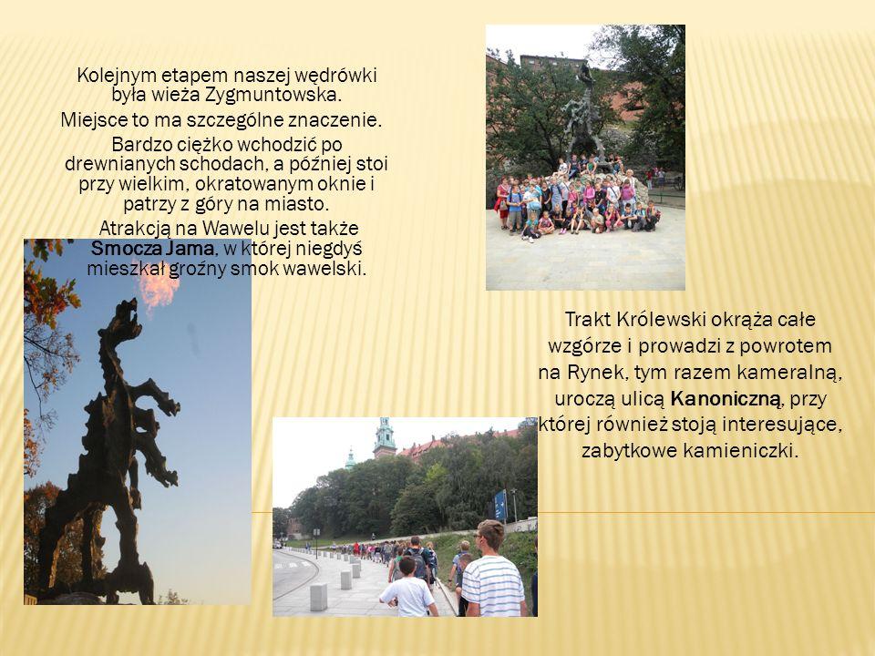 Kolejnym etapem naszej wędrówki była wieża Zygmuntowska. Miejsce to ma szczególne znaczenie. Bardzo ciężko wchodzić po drewnianych schodach, a później