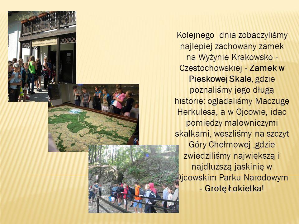Kolejnego dnia zobaczyliśmy najlepiej zachowany zamek na Wyżynie Krakowsko - Częstochowskiej - Zamek w Pieskowej Skale, gdzie poznaliśmy jego długą hi