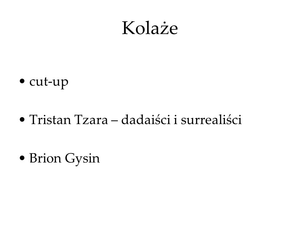 Kolaże cut-up Tristan Tzara – dadaiści i surrealiści Brion Gysin