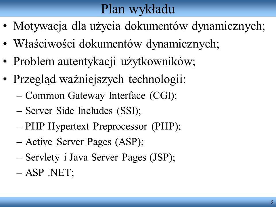 14 Zmienne środowiskowe dostępne dla programu CGI REMOTE_ADDR, REMOTE_HOST, REMOTE_USER, REMOTE_IDENT, FROM QUERY_STRING SERVER_SOFTWARE, SERVER_NAME, SERVER_PORT SERVER_PROTOCOL, GATEWAY_INTERFACE REQUEST_METHOD (np.