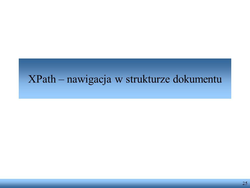 25 XPath – nawigacja w strukturze dokumentu