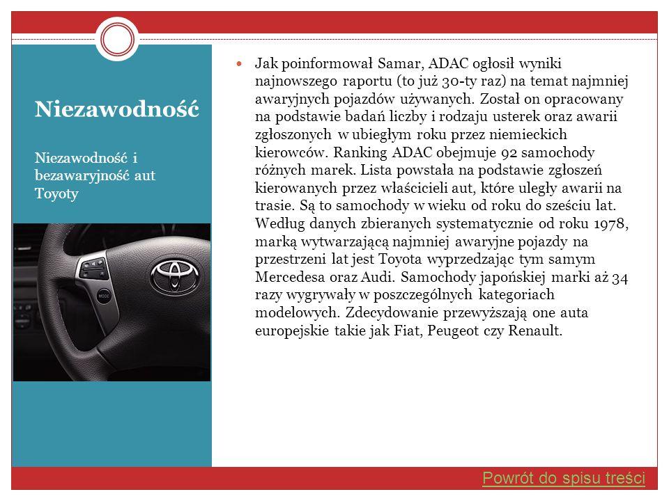 Niezawodność Niezawodność i bezawaryjność aut Toyoty Jak poinformował Samar, ADAC ogłosił wyniki najnowszego raportu (to już 30-ty raz) na temat najmn