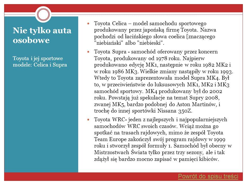 Nie tylko auta osobowe Toyota i jej sportowe modele: Celica i Supra Toyota Celica – model samochodu sportowego produkowany przez japońską firmę Toyota