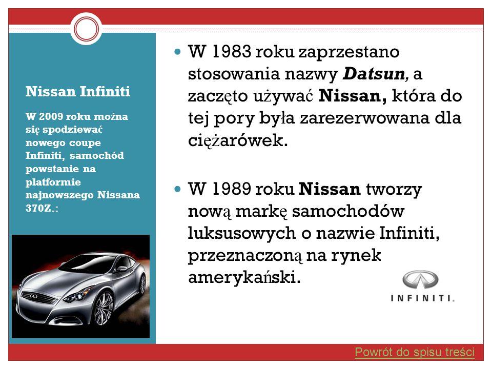 Nissan Infiniti W 2009 roku mo ż na si ę spodziewa ć nowego coupe Infiniti, samochód powstanie na platformie najnowszego Nissana 370Z.: W 1983 roku za