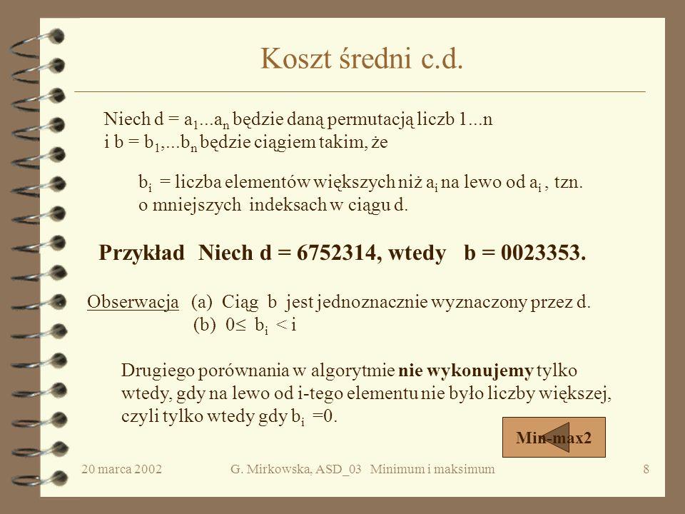 20 marca 2002G.Mirkowska, ASD_03 Minimum i maksimum8 Koszt średni c.d.