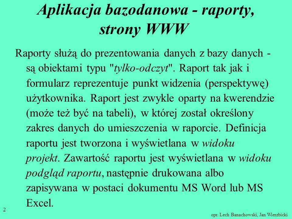 opr. Lech Banachowski, Jan Wierzbicki 1 Relacyjne Bazy Danych wykład VII