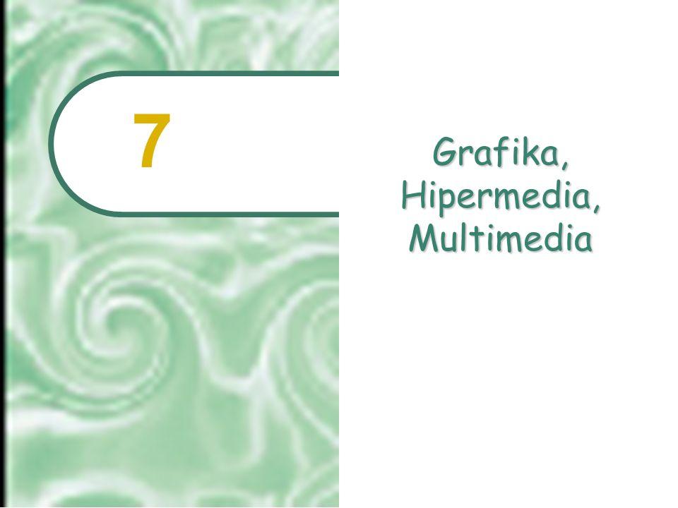 Grafika, Hipermedia, Multimedia 7