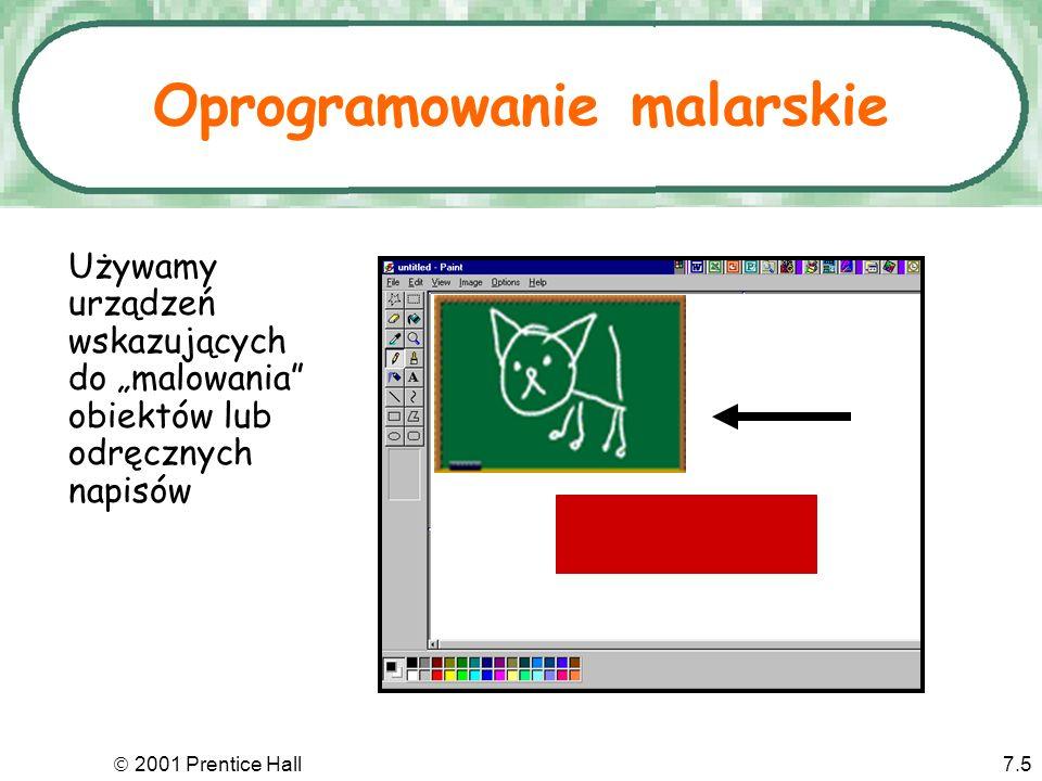 2001 Prentice Hall7.5 Używamy urządzeń wskazujących do malowania obiektów lub odręcznych napisów Oprogramowanie malarskie