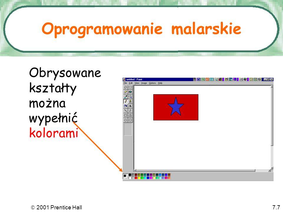 2001 Prentice Hall7.7 Obrysowane kształty można wypełnić kolorami Oprogramowanie malarskie