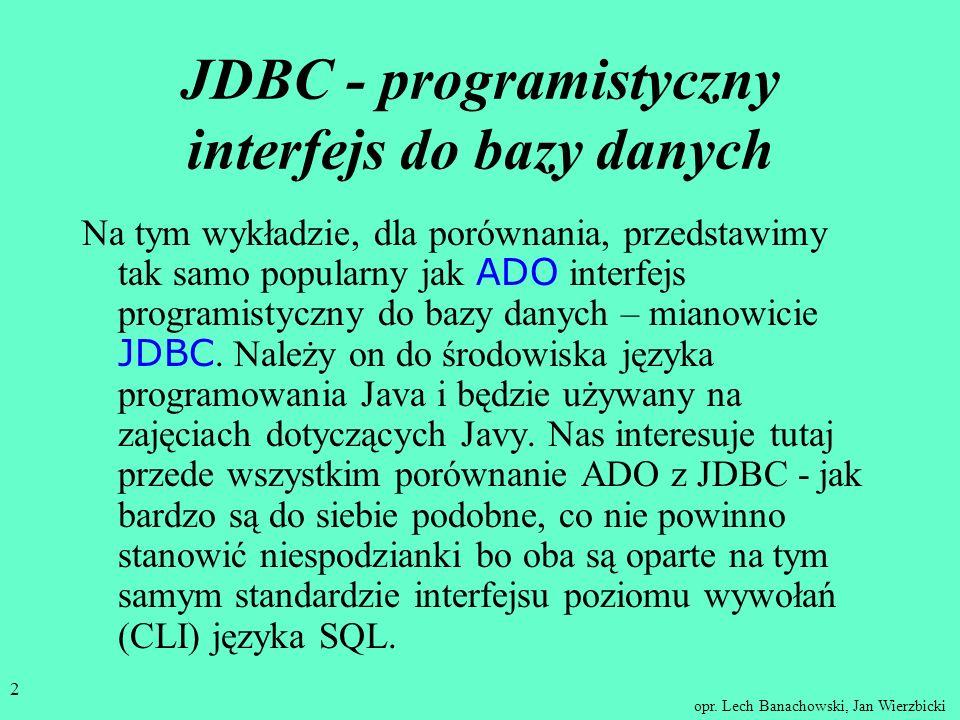 opr. Lech Banachowski, Jan Wierzbicki 1 Relacyjne Bazy Danych wykład XIII