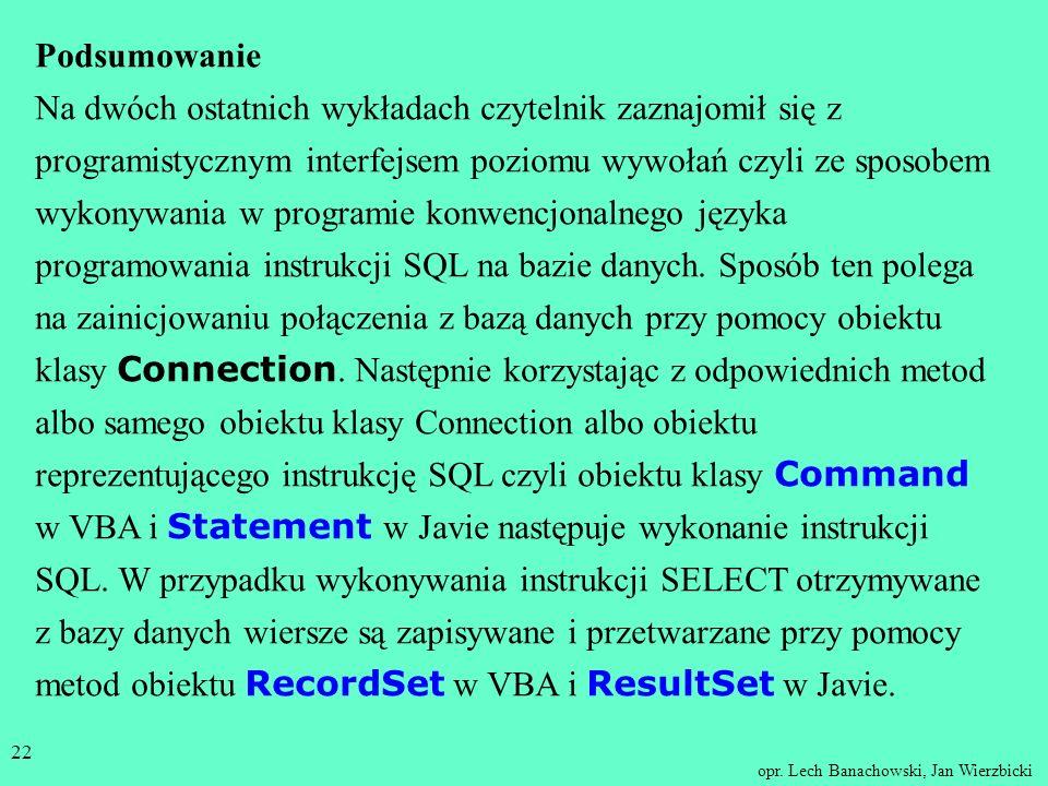 opr. Lech Banachowski, Jan Wierzbicki 21 Następujące metody służą do nadania wartości parametrom: setInt(), setString(), setDate() etc. Każda z nich m