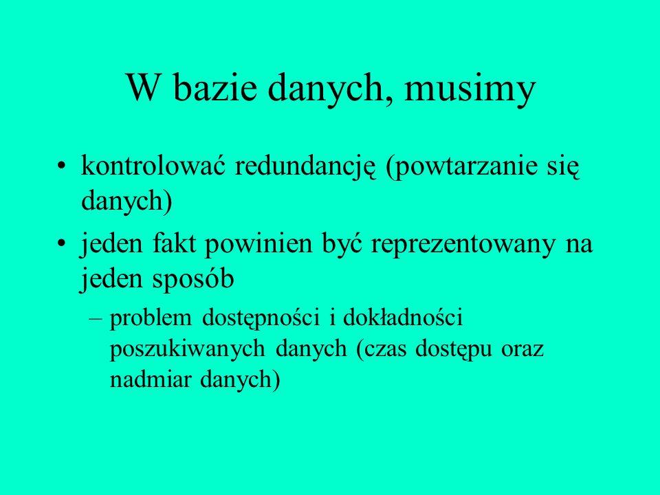 Ujęcie projektowe Dane przechowywane w tabeli: TytułAutorISBNRok Wydania... PotopH.Sienkiewicz23xc41970... Quo VadisH.Sienkiewicz3e45d1985... Pan Tade