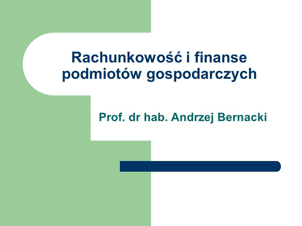 Katedra Rachunkowości i Bankowości Informatycznej PJWSTK 2 Zakres przedmiotu Rachunkowość, Finanse przedsiębiorstw i organizacji
