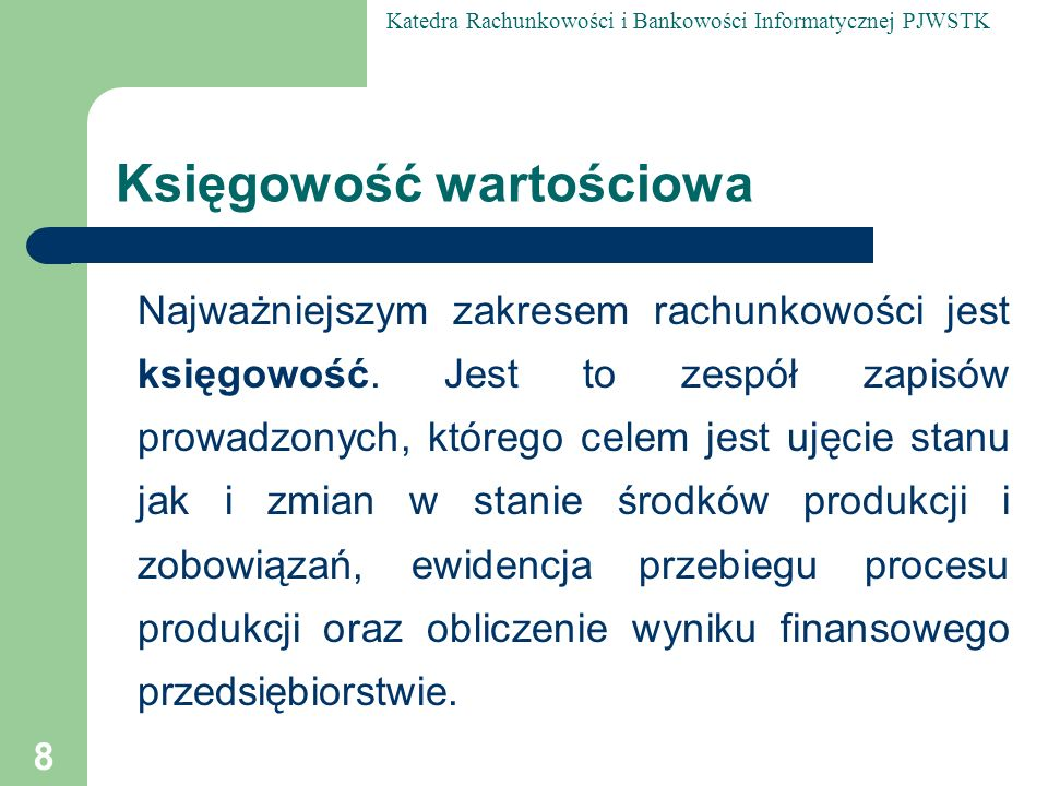 Katedra Rachunkowości i Bankowości Informatycznej PJWSTK 159 Wartości niematerialne i prawne Są to nabyte przez jednostkę i zaliczone do aktywów trwałych prawa majątkowe, nadające się do gospodarczego wykorzystania o przewidywanym okresie ekonomicznej użyteczności dłuższym niż jeden rok, przeznaczone na potrzeby podmiotu gospodarczego.