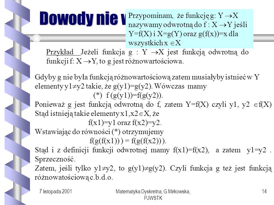 7 listopada 2001Matematyka Dyskretna, G.Mirkowska, PJWSTK 13 Zastosowanie reguł Przykład Chcemy udowodnić, że formuła (( ) ) ( ( )) (tzw. Prawo ekspor